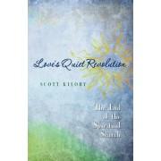 Love's Quiet Revolution by Scott Kiloby