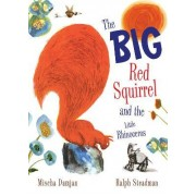 The Big Red Squirrel and the Little Rhinoceros by Mischa Damjan