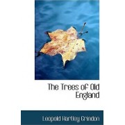 The Trees of Old England by Leo Hartley Grindon