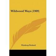 Wildwood Ways (1909) by Winthrop Packard