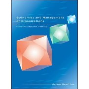 Economics and Management of Organizations: Co-Ordination, Motivation and Strategy by George Hendrikse