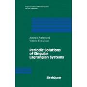 Periodic Solutions of Singular Lagrangian Systems by Antonio Ambrosetti