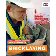 The City & Guilds Textbook: Level 2 Diploma in Bricklaying by Martin Burdfield