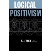 Logical Positivism by A. J. Ayer