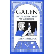 Galen and the Gateway to Medicine by Jeanne Bendick