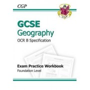 GCSE Geography OCR B Exam Practice Workbook Foundation (A*-G Course) by CGP Books