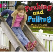 Collins Big Cat: Pushing and Pulling Workbook by Monica Hughes