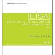 Emotional Intelligence Skills Assessment (EISA) Facilitator's Guide Set by Steven J. Stein