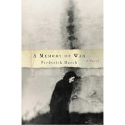 A Memory of War by Frederick Busch