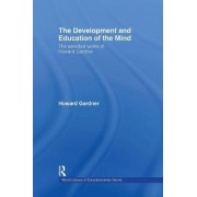 The Development and Education of the Mind by Howard Gardner