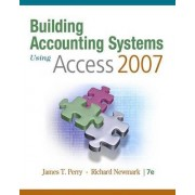 Building Accounting Systems Using Access 2007 by James T Perry