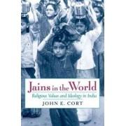 Jains in the World by Professor of Religion John E Cort