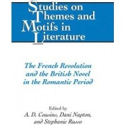 The French Revolution and the British Novel in the Romantic Period by A. D. Cousins