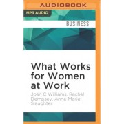 What Works for Women at Work by Joan C Williams