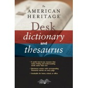 The American Heritage Desk Dictionary and Thesaurus by Editors Of The American Heritage Dictionaries