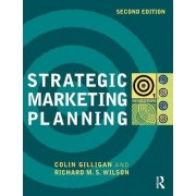 Strategic Marketing Planning by Colin Gilligan