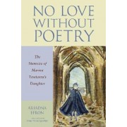 No Love without Poetry by Ariadna Sergeevna Efron