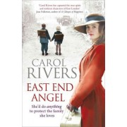 East End Angel by Carol Rivers