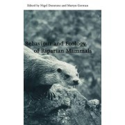 Behaviour and Ecology of Riparian Mammals by Nigel Dunstone