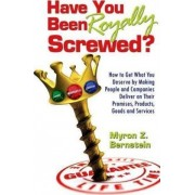 Have You Been Royally Screwed? by Z. Myron Bernstein