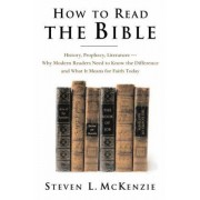 How to Read the Bible by Steven L. McKenzie