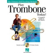 Play Trombone Today! - A Complete Guide to the Basics by Hal Leonard Corp