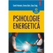 Psihologie energetica - David Feinstein Donna Eden Gary Craig