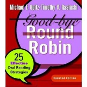 Good-Bye Round Robin by Michael F Opitz