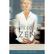 White Collar Zen by Steven Heine