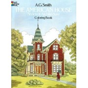 The American House Styles of Architecture Coloring Book by Albert G. Smith
