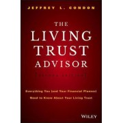 The Living Trust Advisor by Jeffrey L. Condon