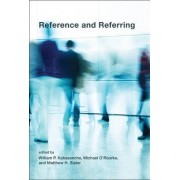 Reference and Referring by William P. Kabasenche