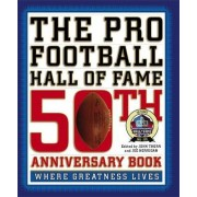 The Pro Football Hall of Fame 50th Anniversary Book by Joe Horrigan