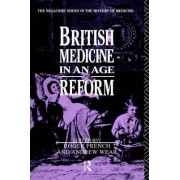 British Medicine in an Age of Reform by Roger French