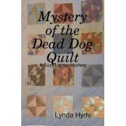Mystery of the Dead Dog Quilt by Lynda Hyde