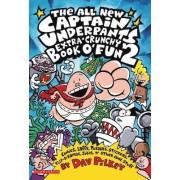 The Captain Underpants Extra-Crunchy Book O'Fun 2: Bk. 2 by Dav Pilkey