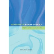 Measures of Health Literacy by Roundtable on Health Literacy