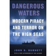 Dangerous Waters: Modern Pirac by John S. Burnett