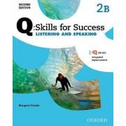 Q Skills for Success: Level 2: Listening & Speaking Split Student Book B with iQ Online by Margaret Brooks Ph. PH.