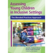 Assessing Young Children in Inclusive Settings by Jennifer Grisham-Brown