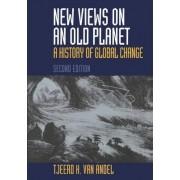New Views on an Old Planet by Tjeerd H.Van Andel