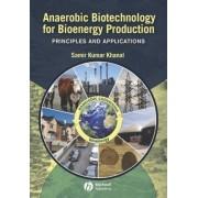 Anaerobic Biotechnology for Bioenergy Production by Samir Khanal