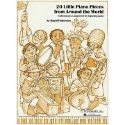 20 Little Piano Pieces from Around the World by Ackerman Center for Holocaust Studies University of Texas at Dallas David Patterson