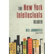 The New York Intellectuals Reader by Neil Jumonville