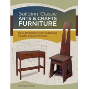 Building Classic Arts & Crafts Furniture by Michael Crow