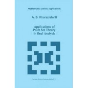 Applications of Point Set Theory in Real Analysis by A.B. Kharazishvili