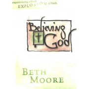 Believing God - Bible Study Book by Beth Moore