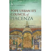 Pope Urban II's Council of Piacenza by Professor Robert Somerville