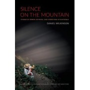Silence on the Mountain by Daniel Wilkinson