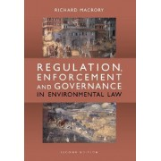 Regulation, Enforcement and Governance in Environmental Law by Richard B. Macrory
